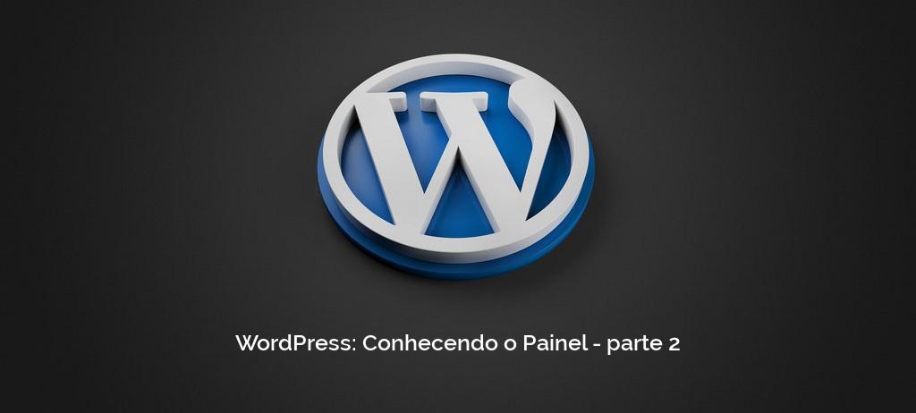 WordPress: Conhecendo o Painel